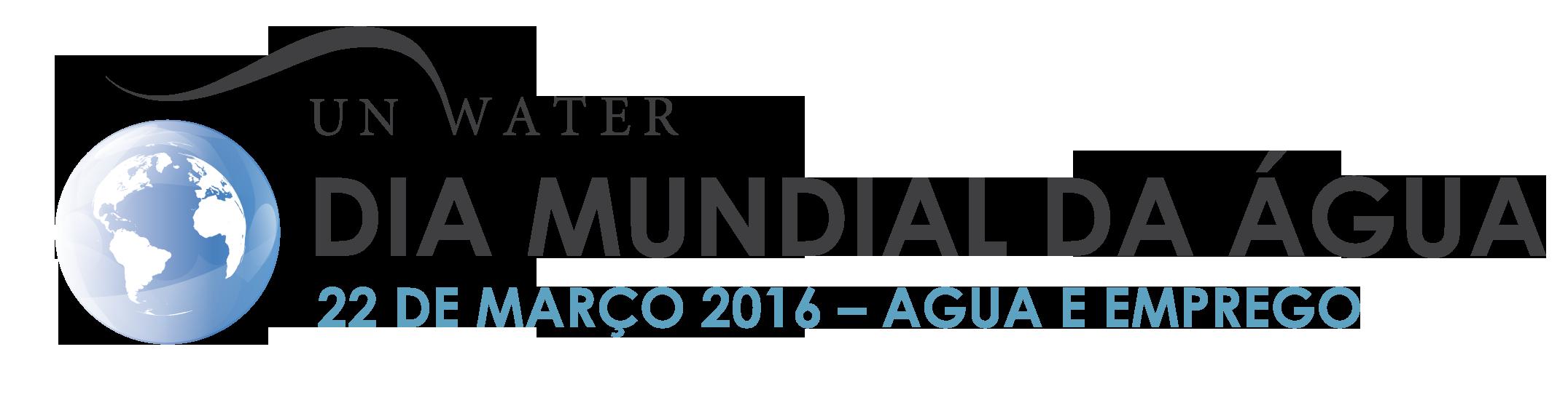 DIA MUNDIAL DA ÁGUA 2016  - ÁGUA E EMPREGO
